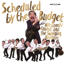 【Music】吾妻光良&The SwingingBoppers  Scheduled by the Budget